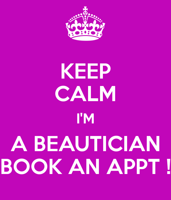 keep-calm-i-m-a-beautician-book-an-appt-1